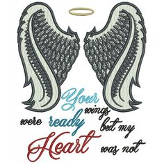 Angel Wings Your Wings Were Ready But My Heart Was Not Religious Filled Machine Embroidery Digitized Design Pattern
