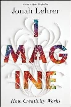 imagine how creativity works by jonah lehrer pdf