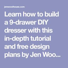 Learn how to build a 9-drawer DIY dresser with this in-depth tutorial and free design plans by Jen Woodhouse of The House of Wood.