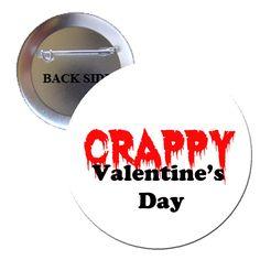 Crappy Valentines Day Pinback Button 1.25 | BalliGifts USA