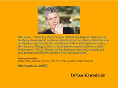 Tony Bourdain - raw and unfiltered truth
