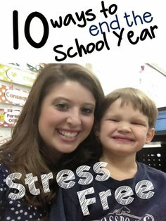 10 Ways to End the School Year Stress Free {plus more ideas in the comments!}