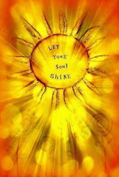 Let your Soul Shine inspiration positive words Chakra Du Plexus Solaire, Solar Plexus Chakra, Chakras, Image Yoga, Soul Shine, Mellow Yellow, Color Yellow, Positive Thoughts, Positive Mind