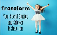 Transform Your Social Studies and Science Instruction | Ashleigh's Education Journey