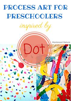 PROCESS ART FOR PRESCHOOLERS INSPIRED BY