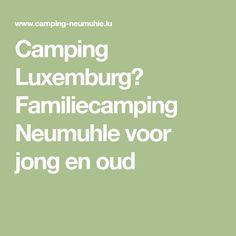 Camping Luxemburg? Familiecamping Neumuhle voor jong en oud
