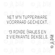 Tupperware. Ja Duh! #humor #spreuk #Nederlands #lachen #lol #quote #tekst #herkenbaar