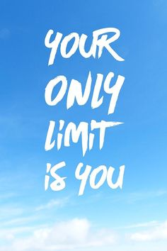 Inspirational and uplfiting quote: Your only limit is you - motivational quote, white text in bright blue sky. Vertical Format. Available as greeting card, poster, framed fine art print, metal, acrylic or canvas print. (c) Matthias Hauser hauserfoto.com