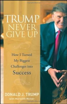 Never Give Up by Donald Trump