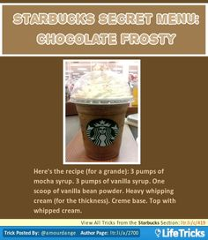 Starbucks Secret Menu: Chocolate Frosty Frappuccino