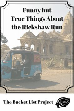 Funny But True Things About the Rickshaw Run - The Bucket List Project