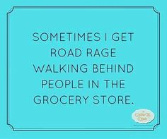And not just the grocery store, anywhere LOL
