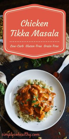 This chicken tikka masala recipe contains succulent pieces of chicken in a rich, creamy sauce. The sauce is colored to a rich red color with a touch of tomato paste and lots of spices. It's done in 30 minutes and is low-carb, gluten-free and grain-free!