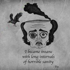 edgar allen poe, you've got to love his cazy brilliance Edgar Allan Poe, Poe Quotes, Quotable Quotes, Qoutes, Literary Quotes, Film Quotes, Caricatures, Allen Poe, Tumblr