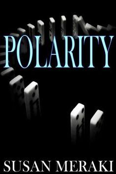 Polarity (Polarity Series Book 1) by Susan Meraki, http://www.amazon.com/dp/B00HSCNQTK/ref=cm_sw_r_pi_dp_8eK9tb0SR9ZCM