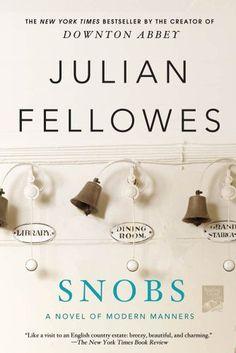 Snobs - Kindle edition by Julian Fellowes. Literature & Fiction Kindle eBooks @ Amazon.com.