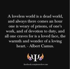 Albert camus the plague quote - a loveless world is a dead world