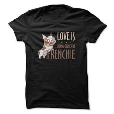 Love Is Being Owned By ► FrenchieLove Is Being Owned By Frenchie Tee and Hoodiebulldog, french, frenchie,