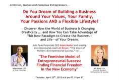 """Listen to the Replay Here: """"The Feminine Model of Entrepreneurial Success: Finding Financial Freedom in the New Economy""""   http://webcast.warpspeedsuccess.com/2013-04/replay.html"""