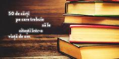 Cele 50 de cărți pe care trebuie să le citești într-o viață de om