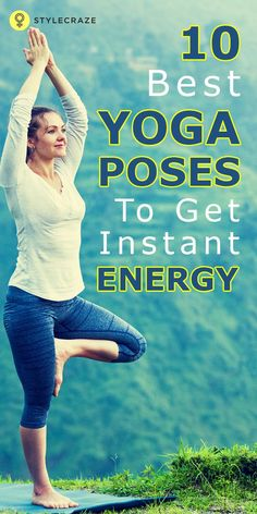 Yoga Poses To Get Instant Energy: Did you know that Yoga helps you do more than just keep your mind and body fit? Well, what if we told you that yoga could also help you get that energy boost every day? Intrigued, aren't you? Read this post and find out the ten best asanas that provide you with instant energy!