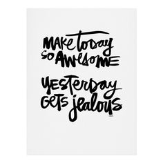 Kal Barteski MAKE TODAY SO AWESOME Art Print | DENY Designs Home Accessories
