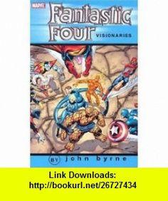 Fantastic Four Visionaries - John Byrne, Vol. 2 (9780785114642) John Byrne , ISBN-10: 0785114645  , ISBN-13: 978-0785114642 ,  , tutorials , pdf , ebook , torrent , downloads , rapidshare , filesonic , hotfile , megaupload , fileserve