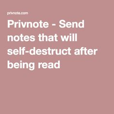 Privnote - Send notes that will self-destruct after being read