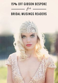 Get 15 % off these Stunning Art Deco Inspired Bridal Accessories By Gibson Bespoke + this amazing gold sequinned wedding dress!