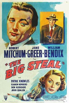 THE BIG STEAL (1949) - Robert Mitchum - Jane Greer - William Bendix - Patric Knowles - Ramon Navarro - Don Alvarado - John Qualen - Directed by Don Siegel - RKO-Radio Pictures - Movie Poster.
