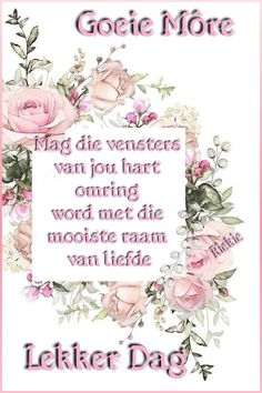 Lekker Dag, Goeie Nag, Goeie More, Afrikaans Quotes, Day Wishes, Good Morning Quotes, Beautiful Pictures, Place Card Holders, Words
