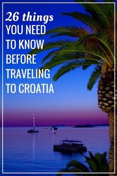 Croatia Travel Guide | 26 Things To Know If Visiting Croatia