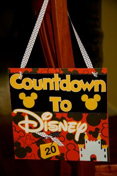 Countdown To Disney Calendar. I should try making one to count down for our family reunion next year at DISNEY  !!!!