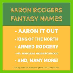 Aaron Rodgers Fantasy Football Team Names Sports Feel Good Stories Football Team Names Fantasy Team Names Fantasy Football Names