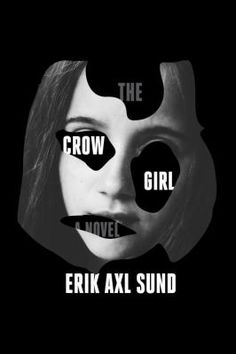 The Crow Girl - This book doesn't come out until later this month (June 2016), but it is listed in SAILS already. Place your hold now to get your name on the list!