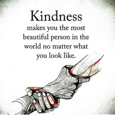 Kindness makes you the most beautiful person in the world no matter what you look like life quotes quotes quote inspirational quotes success quotes motivational quotes life quotes and sayings New Quotes, Words Quotes, Quotes To Live By, Motivational Quotes, Life Quotes, Inspirational Quotes, Sayings, Success Quotes, Daily Qoutes