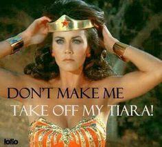 Don't make me take of my tiara !!!! xx