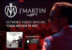 """Estreno: J` Martin estrena nuevo tema """"Cada Vez que te Vas"""""""