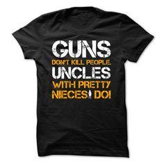 Guns Dont Kill People Uncle With Pretty Nieces Do! - #cute shirt #estampadas sweatshirt. SECURE CHECKOUT => https://www.sunfrog.com/Funny/Guns-Dont-Kill-People-Uncle-With-Pretty-Nieces-Do-36548817-Guys.html?68278