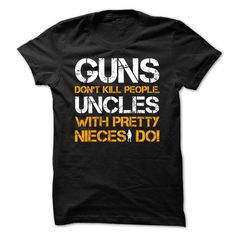 Guns Dont Kill People Uncle With Pretty Nieces Do! - #cute shirt #estampadas sweatshirt. SECURE CHECKOUT => https://www.sunfrog.com/Funny/Guns-Dont-Kill-People-Uncle-With-Pretty-Nieces-Do-36548817-Guys.html?68278