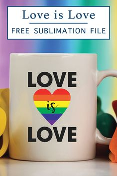 Download this FREE Printable Love is Love Sublimation Image from Everyday Party Magazine to celebrate Pride Month! #Pride #LGTBQ+ #LoveIsLove