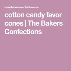 cotton candy favor cones | The Bakers Confections Baking Supplies, Party Supplies, Cotton Candy Favors, Party Shop, Sprinkles, Birthday, Cotton Candy, Birthdays, Dirt Bike Birthday