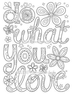 Do What You Love Coloring Page by Thaneeya McArdle, from More Good Vibes Coloring Book Make your world more colorful with free printable coloring pages from italks. Our free coloring pages for adults and kids. Love Coloring Pages, Printable Adult Coloring Pages, Free Coloring, Coloring Books, Coloring Sheets, Color Quotes, Doodles, Crafts, Silhouette