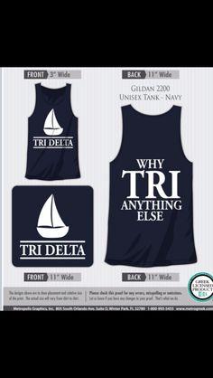 Tri Delta Rush Shirt Why Tri Anything Else