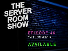 In this episode I talk about VDI and Thin Clients
