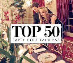TOP 50 PARTY HOST FAUX PAS | The Vivant