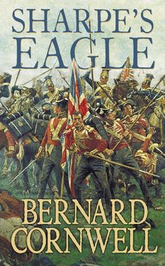 Sharpe's Eagle. Fictional tales of war from the 19th century. #warread