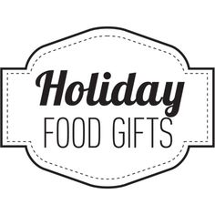 Holiday Food Gifts Text ❤ liked on Polyvore featuring text, food and drink, quotes, words, phrase and saying
