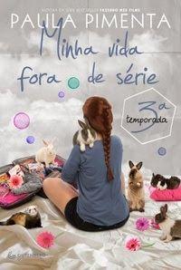 Resenha: Minha Vida Fora de Série - 3° Temporada {Paula Pimenta}