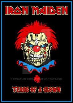 Iron Maiden - Tears of a Clown by croatian-crusader on DeviantArt Rock Bands, Metal Bands, Woodstock, Iron Maiden Posters, Eddie The Head, Iron Maiden Band, Where Eagles Dare, Arte Hip Hop, Rock Band Posters